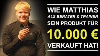 Wie Matthias Niggehoff als Berater & Trainer sein Produkt für 10.000€ verkauft hat (Contra 2018)
