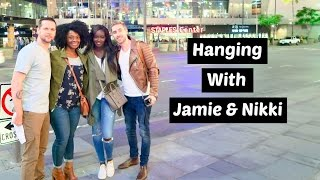 HANGING WITH JAMIE & NIKKI