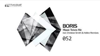 Boris - Music Takes Me (Christian Smith Remix) [Transmit Recordings]