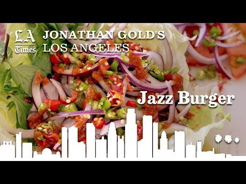 Jonathan Gold On The Super Spicy Jazz Burger At Jitlada  | Los Angeles Times
