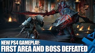 Lords Of The Fallen: New PS4 gameplay - first area and boss defeated!