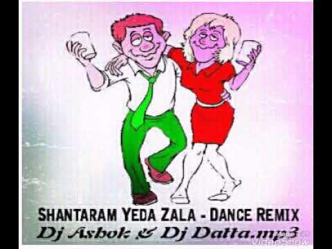 Shantaram Yeda Zala Dance remix Dj Ashok N  Dj Datta