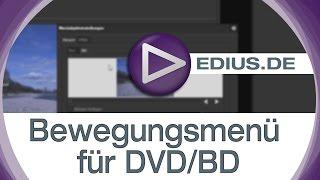 EDIUS Podcast - Bewegungsmenü für DVD/BD