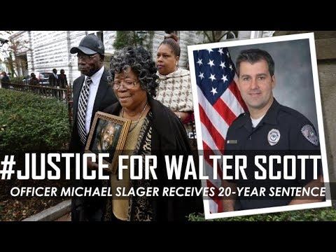 JUSTICE FOR WALTER SCOTT - Michael T. Slager Sentenced to 20 Years in Prison