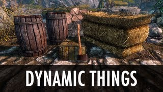 Skyrim Mod: Dynamic Things - More Interactive Objects