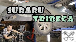 Subaru Tribeca как не надо капиталить мотор.