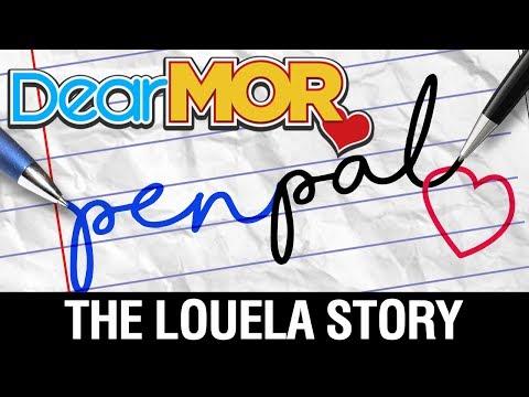 "Dear MOR: ""Penpal"" The Louela Story 08-16-17"