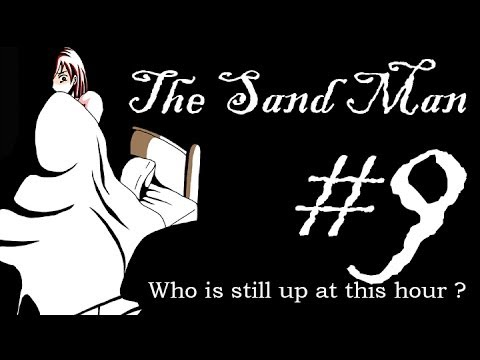 [Horror] The Sand Man #9 : Happy End - Don't stay up late at night