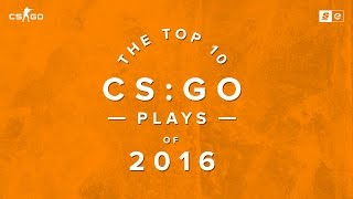 The Top 10 Counter-Strike: Global Offensive Plays of 2016