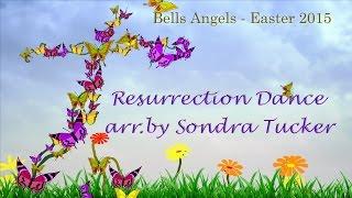 Resurrection Dance by Sondra Tucker - Bells Angels Easter Sunday