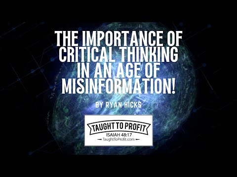 The Importance Of Critical Thinking In An Age Of Misinformation!