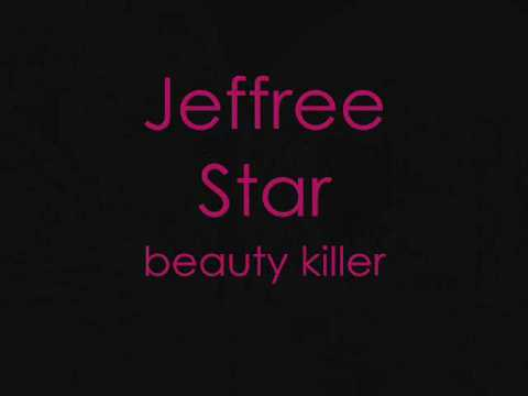 Jeffree Star - beauty killer (lyrics)