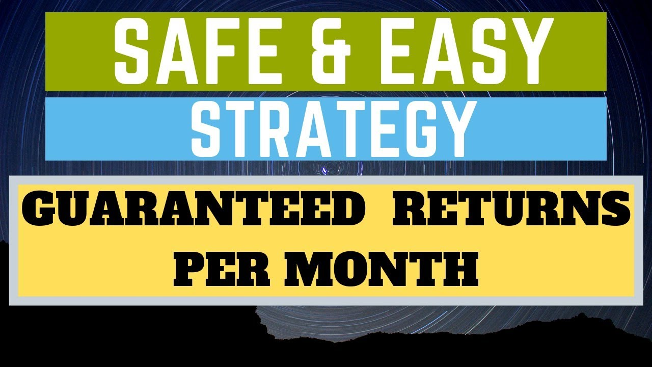 SAFE & EASY STRATEGY ( RESULTS ) (10 -15 % RETURNS PER MONTH )