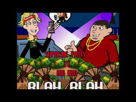 Supreme Patty - Blah Blah ft. Big Win (Official Audio)
