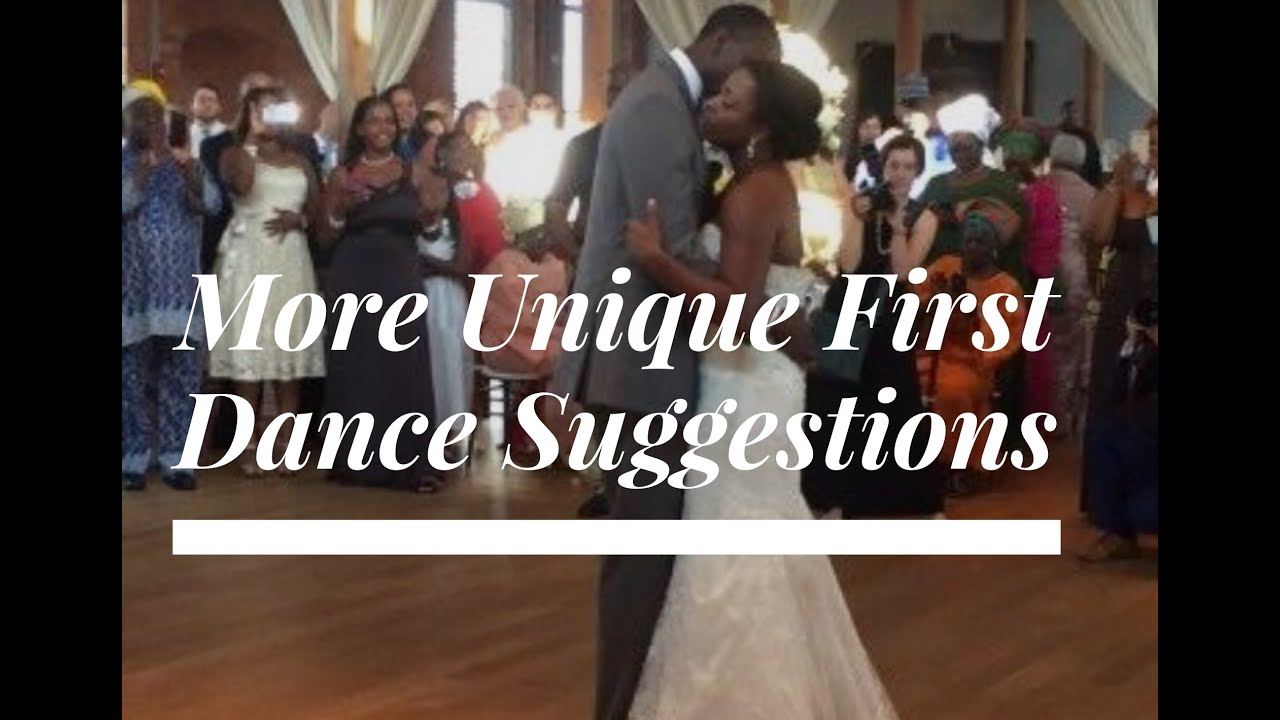 More Unique First Dance Song Suggestions For A Wedding