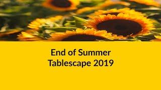 #endofsummertablescape2019 End of summer tablescape 2019