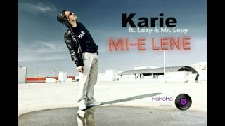 Karie feat. Lazy &amp Mr. Levy - Mi-e Lene