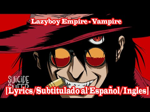 Lazyboy Empire - Vampire [Lyrics/Subtitulado al Español/Ingles]