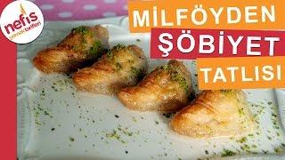 Milföyden Şöbiyet Tatlısı - Tatlı Tarifleri - Nefis Yemek Tarifleri