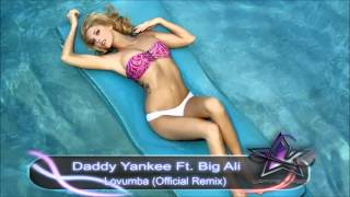 Daddy Yankee Ft. Big Ali - Lovumba (Official Remix)