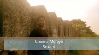 Channa Mereya cover | srikant | unplugged