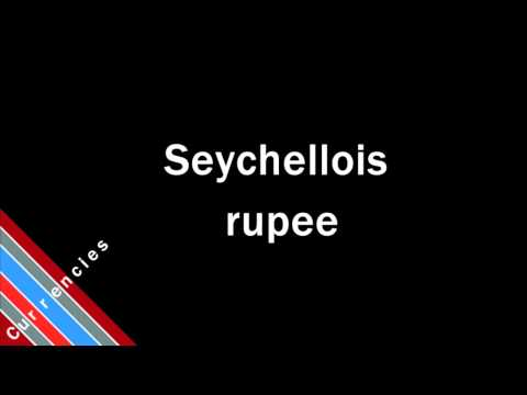 How to Pronounce Seychellois rupee