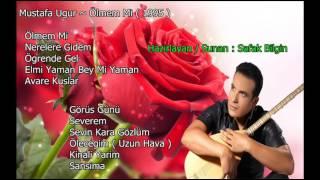 Mustafa Ugur ~ Ölmem Mi ( Full Albüm 1995 )