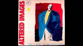 Altered Images - Don