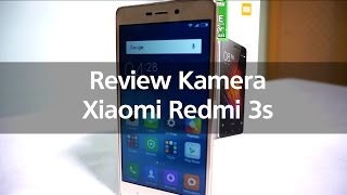 Review dan Test Kamera Xiaomi Redmi 3s - Hasil Foto dan Video