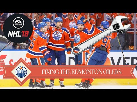 FIXING THE EDMONTON OILERS | NHL 18 | ARCADE REGIMENT