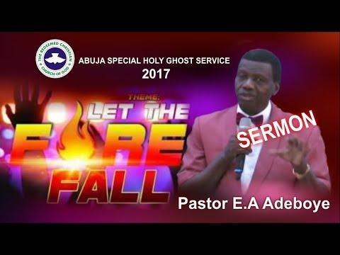 Pastor E.A Adeboye Sermon @ RCCG Abuja 2017 SPECIAL HOLY GHOST SERVICE
