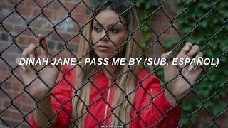 Pass Me By / Dinah Jane (Sub. Español)