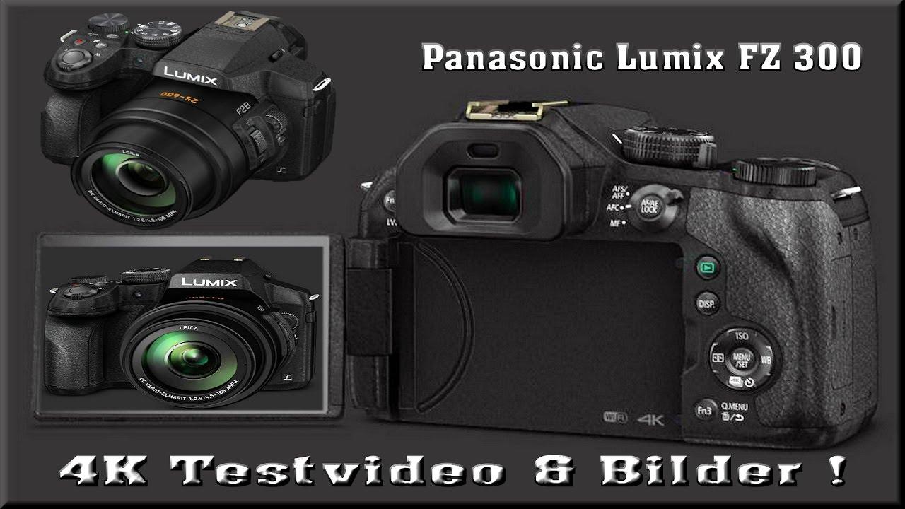 Lumix FZ 300 4K Testvideo & Bilder