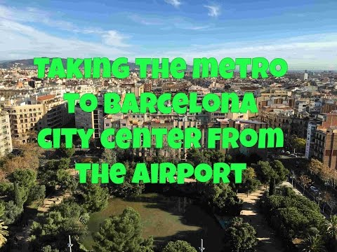 HOW TO TAKE THE METRO FROM THE AIRPORT TO BARCELONA CITY CENTER( SPAIN)