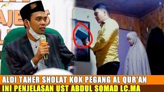 Download Aldi Taher Pegang Al Quran Saat Sholat Sahkah Sholatnya Ust Abdul Somad Lc.MA