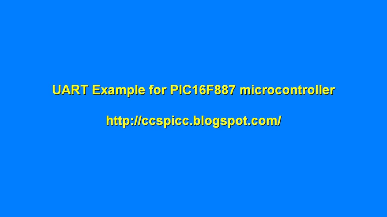 UART Example for PIC16F887 microcontroller using CCS PIC C