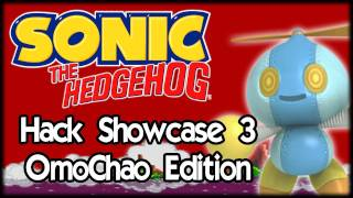Sonic Hack Showcase 3 : Sonic OmoChao Edition