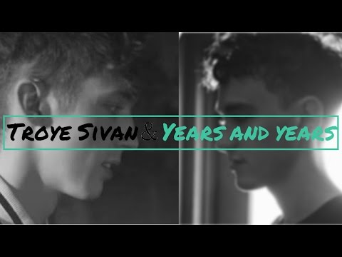 Shining little pill // Years and years and Troye Sivan Mashup