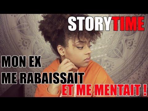 Story Time: Mon ex me RABAISSAIT et me MENTAIT