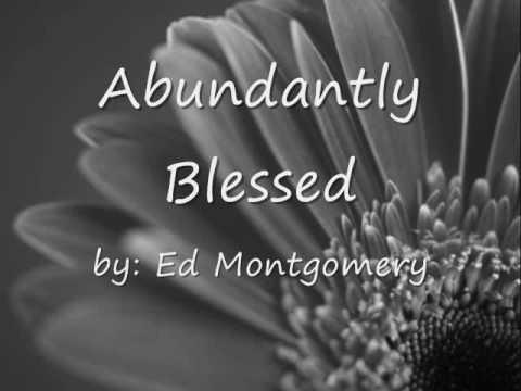 Abundantly Blessed by Ed Montgomery