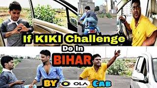 If Kiki Challenge Do In बिहार By Ola Cab
