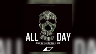 Johnny May Cash - All Day Feat. Lil Herb (Prod. By Young Chop)