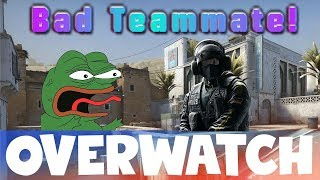 Are you a Bad Teammate? CS:GO OVERWATCH