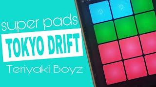 Song : Tokyo drift - Teriyaki Boyz App : super pads Kits : Furious.