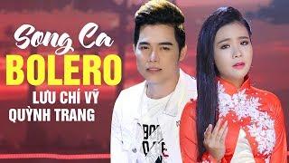 Song Ca Bolero Lưu Chí Vỹ, Quỳnh Trang - Liên Khúc Nhạc Trữ Tình Lưu Chí Vỹ, Quỳnh Trang 2019