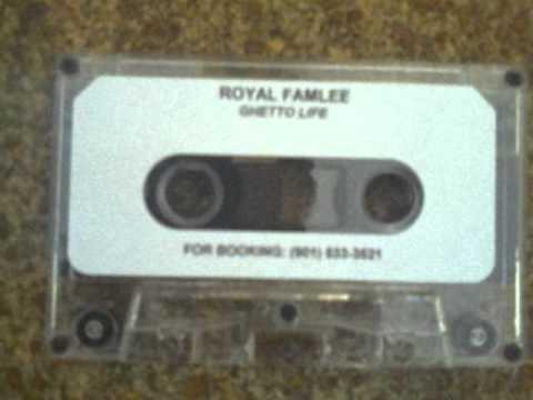 Royal Famlee - Ghetto Life - Ghetto Child