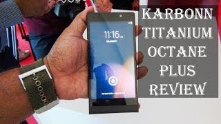 Karbonn Titanium Octane Plus Review: Exclusive Hands-on Features, Specs, Price and availability