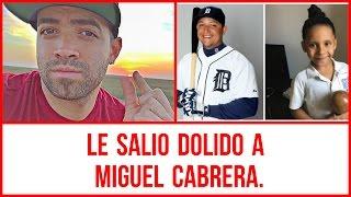 Le Salio Dolido A Miguel Cabrera