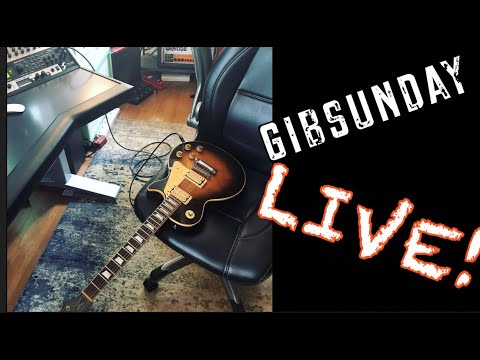 Gibsunday Live! ( @ 3:30 pm)
