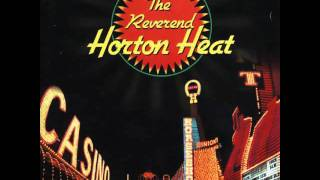 "Reverend Horton Heat ""Baddest Of The Bad"""
